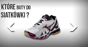 Jakie buty do siatkówki ?